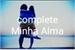 Fanfic / Fanfiction Complete minha Alma
