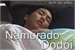 Fanfic / Fanfiction Namorado Dodói