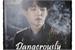 Fanfic / Fanfiction Dangerously (Min Yoongi)