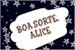 Fanfic / Fanfiction Boa Sorte, Alice