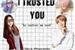 Fanfic / Fanfiction I trusted you...(imagine Jimin)
