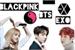 Fanfic / Fanfiction Interativa BTS,BlackPink e EXO