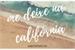 Fanfic / Fanfiction Me Deixe Na Califórnia