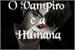 Fanfic / Fanfiction O Vampiro E A Humana