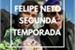Fanfic / Fanfiction Será só um irmão?- Felipe Neto Segunda Temporada