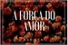 Fanfic / Fanfiction A Força do Amor