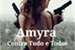 Fanfic / Fanfiction Amyra - Contra tudo e todos