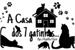 Fanfic / Fanfiction A Casa dos 7 Gatinhos...