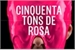 Fanfic / Fanfiction 50 Tons de Rosa: O Despertar