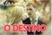 Fanfic / Fanfiction O Destino (Jodice)