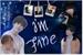 Fanfic / Fanfiction I'm Fine