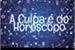 Fanfic / Fanfiction A Culpa é do Horóscopo