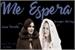 Fanfic / Fanfiction Me Espera - Morrilla. - HIATUS