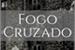 Fanfic / Fanfiction Fogo Cruzado