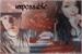 Fanfic / Fanfiction Impossible - Marck Tuan - ( meu pior inimigo 2 tprd )