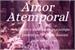 Fanfic / Fanfiction Amor Atemporal