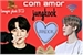Fanfic / Fanfiction Com amor jungkook (jikook - BTS)