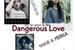 Fanfic / Fanfiction Dangerous Love ( Jeon Jungkook )