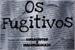 Fanfic / Fanfiction Os Fugitivos