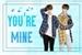 Fanfic / Fanfiction You're mine