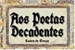 Fanfic / Fanfiction Aos Poetas Decadentes