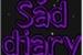 Fanfic / Fanfiction My Sad diary
