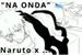 "Fanfic / Fanfiction ""Na Onda"" Naruto x ..."