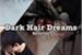 Fanfic / Fanfiction Dark Hair Dreams