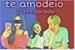 Fanfic / Fanfiction Te amodeio 2