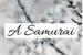 Fanfic / Fanfiction A Samurai