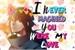 Fanfic / Fanfiction I never imagined you were my love - ABO (Hiatus)