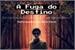 Fanfic / Fanfiction A Fuga do Destino