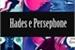 Fanfic / Fanfiction Hades e Persephone
