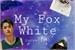 Fanfic / Fanfiction My Fox White(lucas)