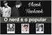Fanfic / Fanfiction O nerd e o popular Vkook