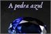 Fanfic / Fanfiction A Pedra Azul