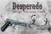 Fanfic / Fanfiction Desperado