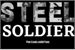 Fanfic / Fanfiction Steel Soldier