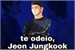Fanfic / Fanfiction Te odeio,Jeon Jungkook (Taekook-Vkook)