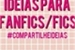 Fanfic / Fanfiction Algumas idéias para fanfic