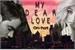Fanfic / Fanfiction My Dear Love