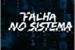 Fanfic / Fanfiction 2323: Falha no Sistema