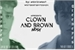 Fanfic / Fanfiction CLOWN AND BROWN - Nosh