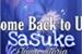 Fanfic / Fanfiction Come Back to Us, Sasuke.