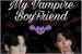 Fanfic / Fanfiction My vampire boyfriend