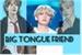 Fanfic / Fanfiction Big Tongue Friend ( Vhope)
