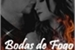 Fanfic / Fanfiction Bodas de Fogo (Vondy) (1 temporada)