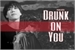 Fanfic / Fanfiction Drunk on You - Kim Yugyeom