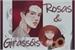 Fanfic / Fanfiction Rosas e Girassóis - Hiatus