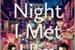 Fanfic / Fanfiction The Night I Met Him - Stijah